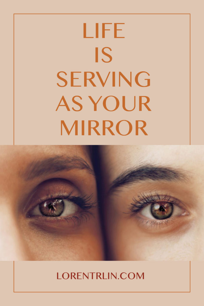 Loren Trlin - Business Coach - Life is Serving as Your Mirror